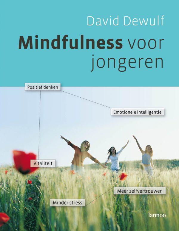 mindfulness jongeren, minder stress, vitaliteit, zelfvertrouwen, positief denken, emotionele intelligentie