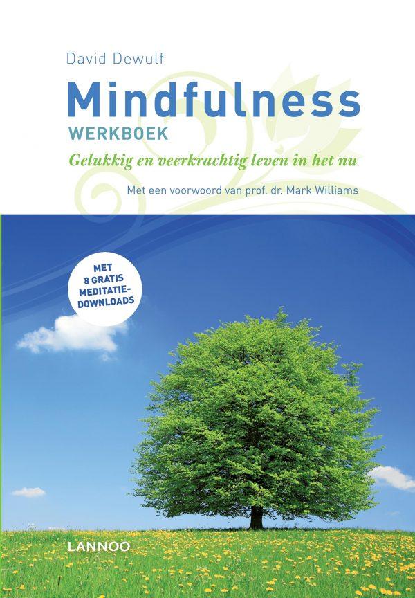 mindfulness, gelukkig en veerkrachtig leven in het nu